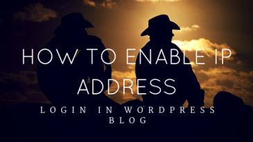 how Can Anyone restrict wordpress blogs login Access by Ip Address,limit login in wordpress,how to Enable Ip Address Login In Wordpress Blog,methods for limit login in wordpress,how to increase security in wordpress,tips to secure wordpress from hacker
