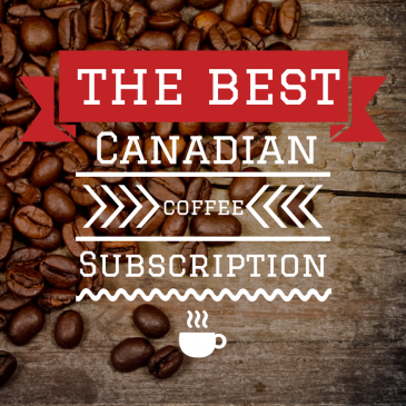 The BEST Canadian Coffee subscription